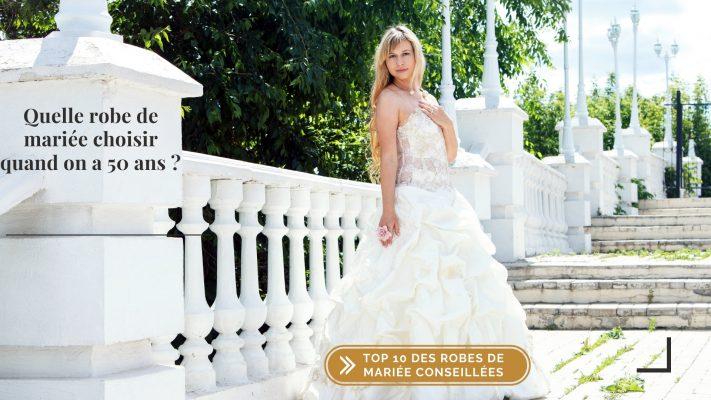 Quelle robe de mariée choisir quand on a 50 ans