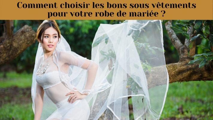 comment choisir les sous vetenements pour votre robe de mariée